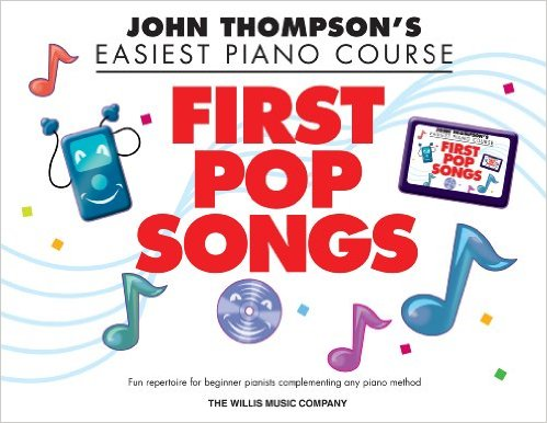 John Thompsons Easiest Piano Course First Pop Songs Elementary Level