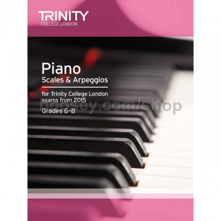TCL Piano Scales and Arpeggios From 2015 Grades 6 to 8